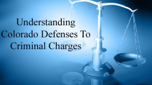 Understanding Colorado Affirmative Criminal Defenses - General Defenses - and Defenses to Specific Crimes_edited-1